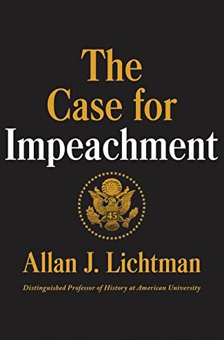 The Case of Impeachment by Allan J. Lichtman