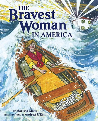 The Bravest Woman in America by Marisa Moss