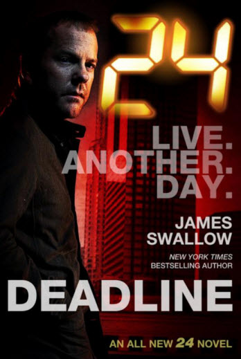 Cover of 24: Deadline by James Swallow